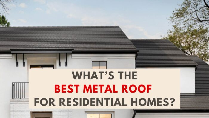 What's the best metal roof for residential homes